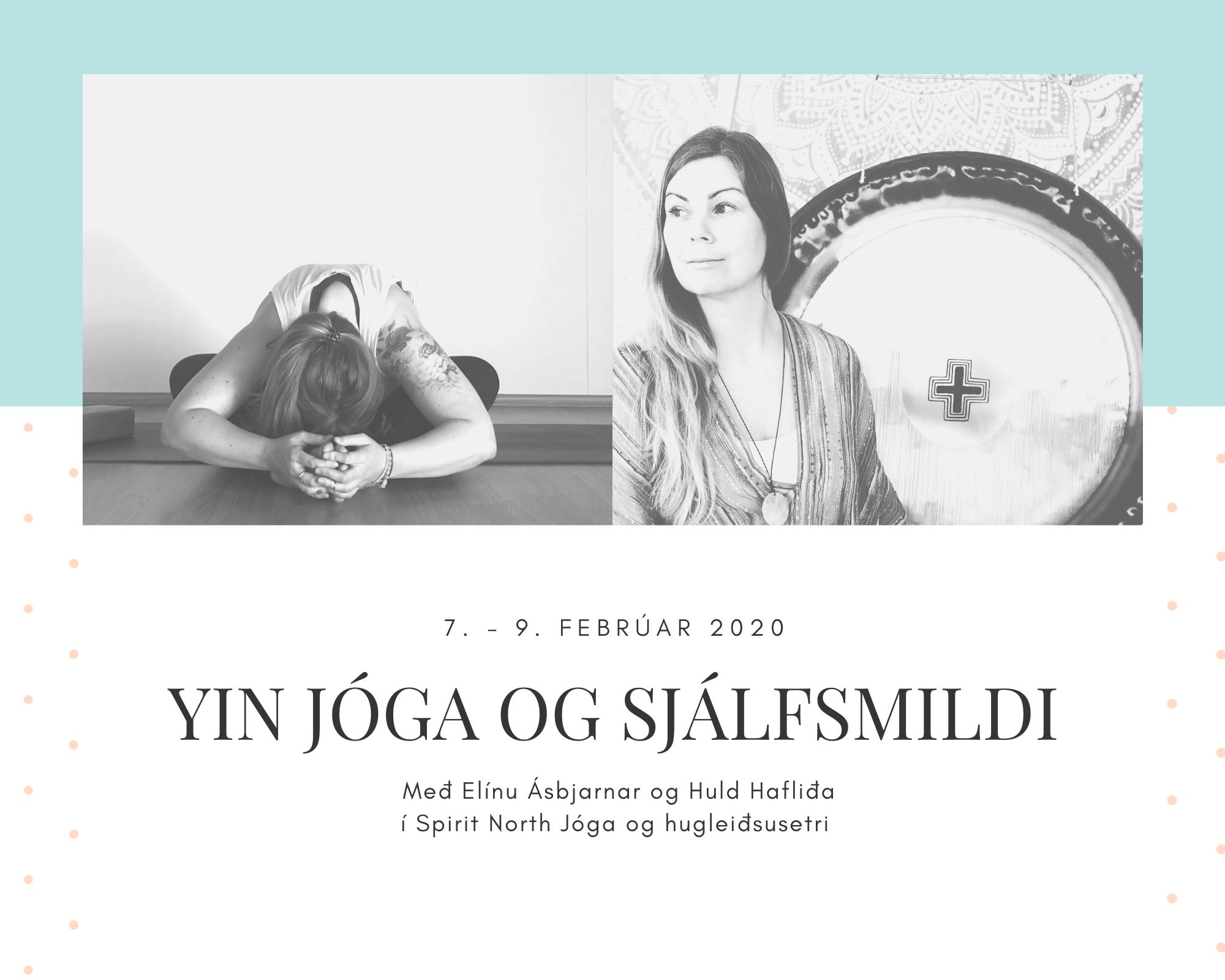 Yin jóga og sjálfsmildi – Helgarnámskeið með Huld og Elínu